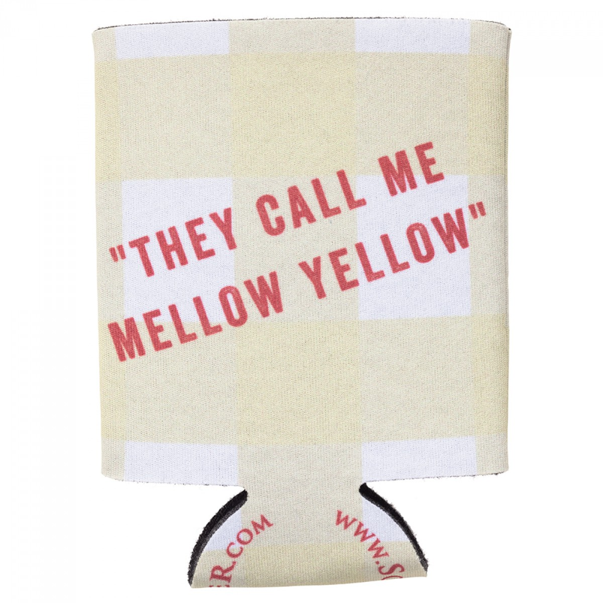 They Call Me Mellow Yellow Coozie